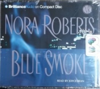 Blue Smoke written by Nora Roberts performed by Joyce Bean on CD (Abridged)